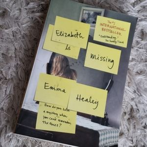 Other - ELIZABETH IS MISSING: A Novel by Emma Healey